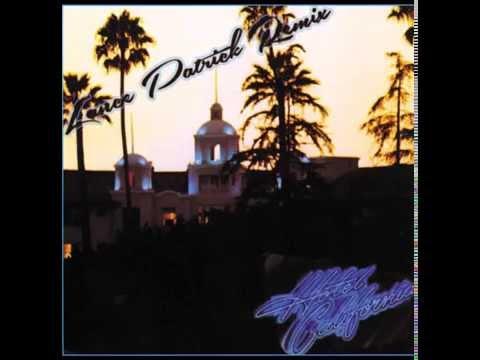 Eagles - Hotel California (Lance Patrick Remix)