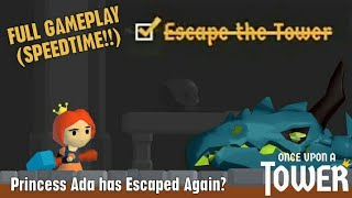 [Princess Ada Escaped Twice?!?!] Once Upon a Tower - Full Gameplay (Speed Run)