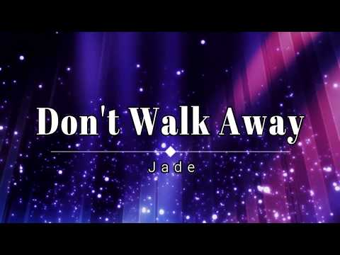 Jade - Don't Walk Away (Lyric Video) [HD] [HQ]