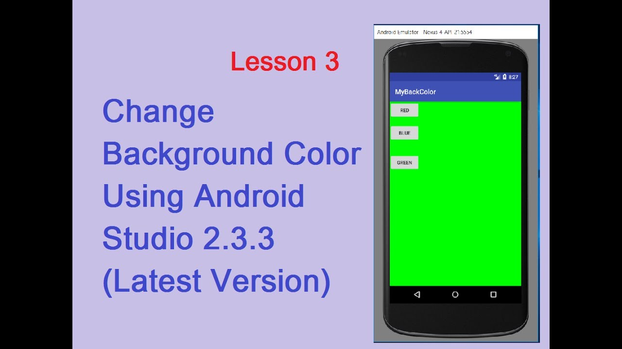 Lesson 3: Change Background Color using Android Studio 2 3 3