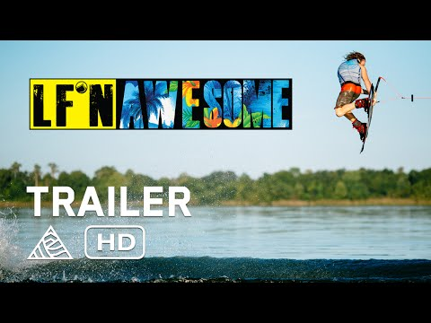 LF'N Awesome – Official Trailer – Liquid Force [HD]