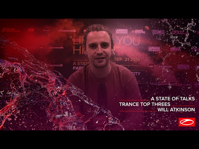 A State Of Talks: Trance Top Threes - Will Atkinson