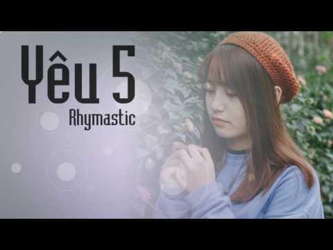 [Share Sub] Yêu 5 Remix || Rhymastic || MV HD (Dj Lưu Minh Nhật)