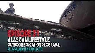 Bayou Wild [ep 31] Alaskan Lifestyle, LDWF Education Programs, Salmon En Papillote