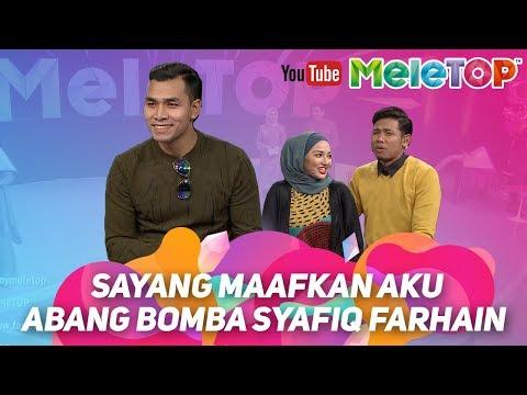 Sayang Maafkan Aku Abang Bomba Syafiq Farhain | MeleTOP