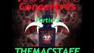 Revue concentrés Virus Vape 2eme partie