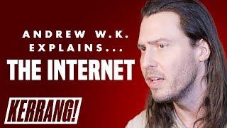 Andrew W.K. - The Internet