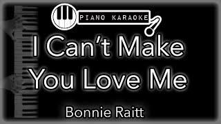 I Can't Make You Love Me - Piano karaoke (with lyrics)