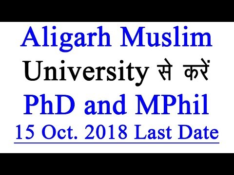 PhD Program in Aligarh Muslim University : Submission of Application 15 Oct.