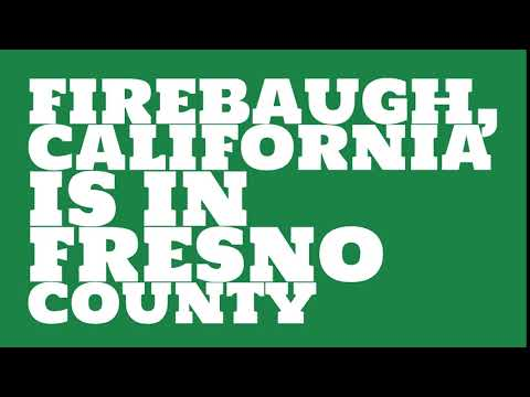 What county is Firebaugh, California in?