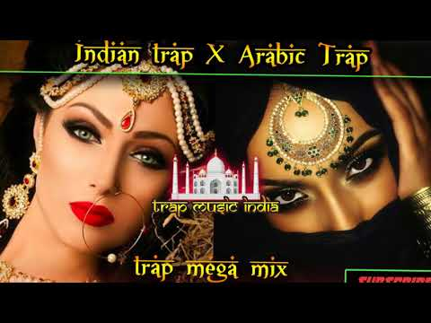 Indian Trap x Arabic Trap Music Mix Banger compilation 2018 | Middle Eastern music | Indian Music