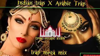 Indian Trap X Arabic Trap Music Mix Banger Compilation 2018 Middle Eastern Music Indian Music