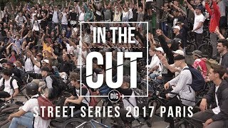 IN THE CUT - The Street Series 2017 - Paris