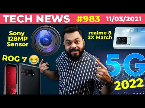 5G Coming In 2022, realme 8 Series Launch On 2X March, Sony 128MP Sensor,ROG Phone 7 Spotted-#TTN983
