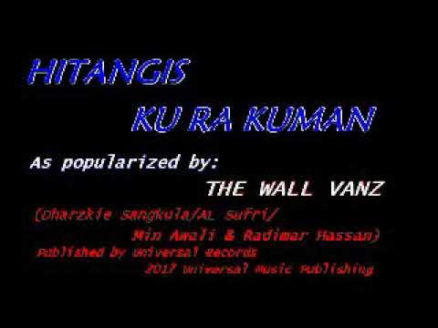 VIDEOKE - Hitangis Ku Ra Kuman by The Wall Vanz