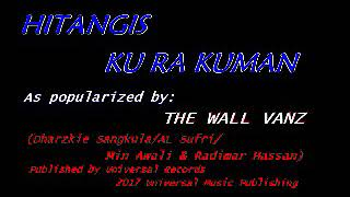 VIDEOKE - Hitangis Ku Ra Kuman by The Wall Vanz