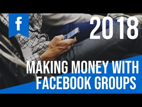 Make Money with Facebook Groups - Using Facebook Groups to Market Your Business