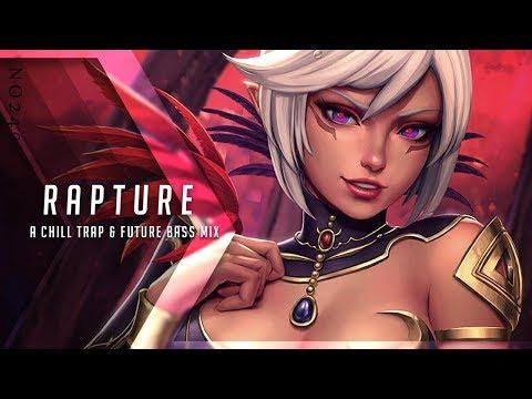 Rapture  A Chill Trap & Future Bass Mix