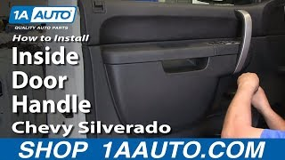 How To Replace Inside Door Handle 07-13 Chevy Silverado