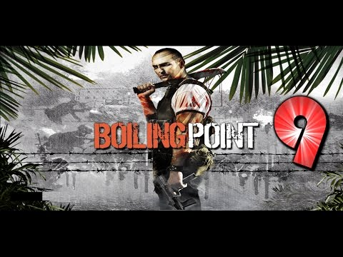 Boiling Point: Road To Hell - Let's Play #9 (PL)