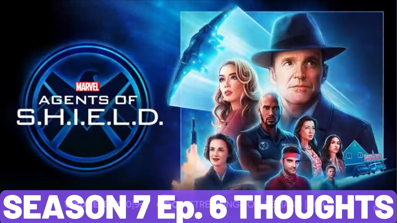 Agents of SHIELD Season 7 Episode 6 THOUGHTS