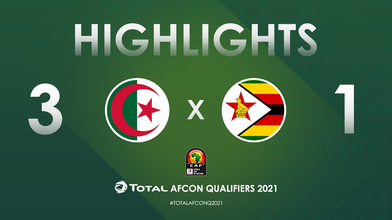 HIGHLIGHTS | Total AFCON Qualifiers 2021 | Round 3 - Group H: Algeria 3-1 Zimbabwe