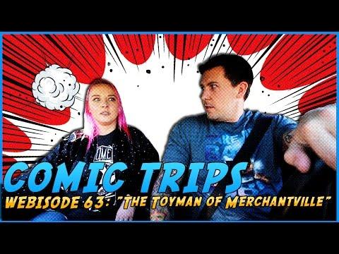 "Comic Trips- Webisode 63: ""The Toyman of Merchantville"""