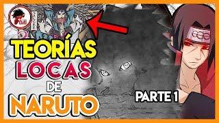 Naruto: TEORÍAS LOCAS de Naruto Shippuden (Parte 1)