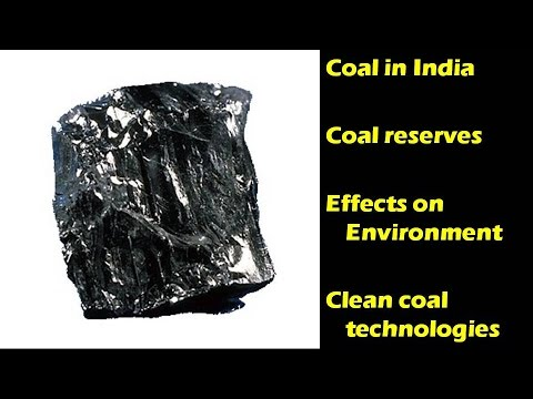 Coal Reserves In India, Environmental Effects Of Coal Mining, Clean Coal Technologies [2015]