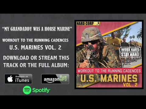My Grandaddy Was A Horse Marine (USMC Cadence)