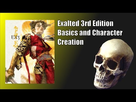 Exalted 3rd Edition - Basics and Character Creation