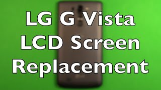 LG G Vista Screen Replacement How To Change