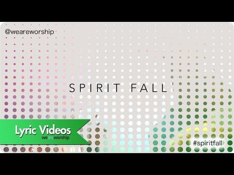 New Wine Worship - Spirit Fall (Lyric Video)