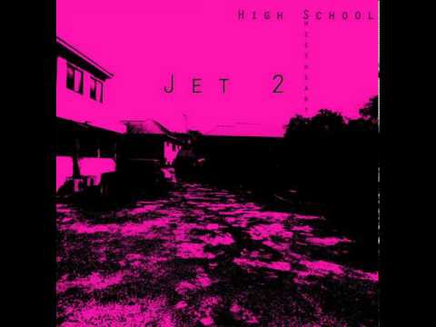 Jet 2 - High School Sweetheart (Prod. By Austin Millz) - The Mission Back To The Terminal
