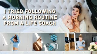 I Tried Following A Morning Routine From A Life Coach! *MOTIVATIONAL*