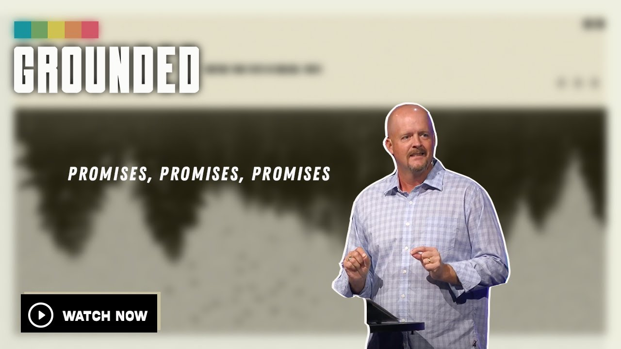 Grounded | Promises, Promises, Promises (Week 4)