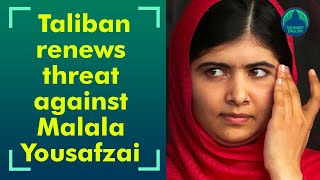 """""""This time there'll be no mistake"""", death threats against Malala"""