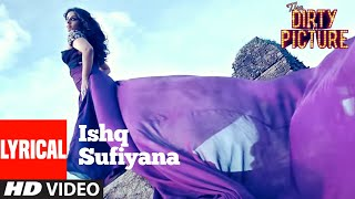 Ishq Sufiyana Lyrical | The Dirty Picture | Emraan Hashmi,Vidya Balan | Vishal - Shekhar