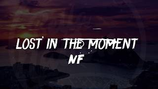 Gambar cover NF - Lost in the moment (Lyrics) ᴴᴰ🎵