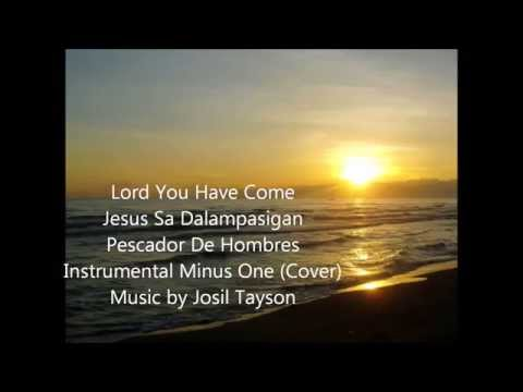 Lord You Have Come (Cover) by Josil Tayson Minus One