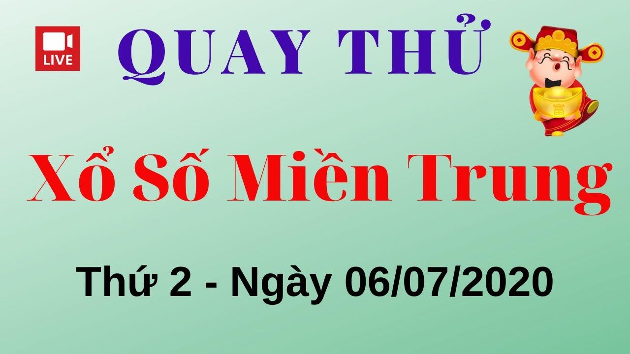 Quay Thử XSMT 06/07/2020 - Kết Quả Quay Thử Xổ Số Miền Trung Hôm Nay