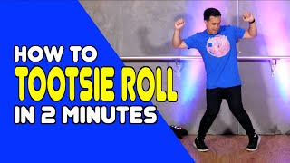 TOOTSIE ROLL - Learn In 2 Minutes | Dance Moves In Minutes
