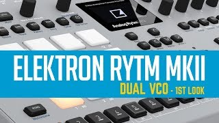Analog Rytm MKII - Dual VCO First Look