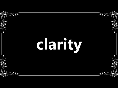 Clarity - Meaning and How To Pronounce