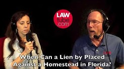 When can a lien be placed against a homestead in Florida?