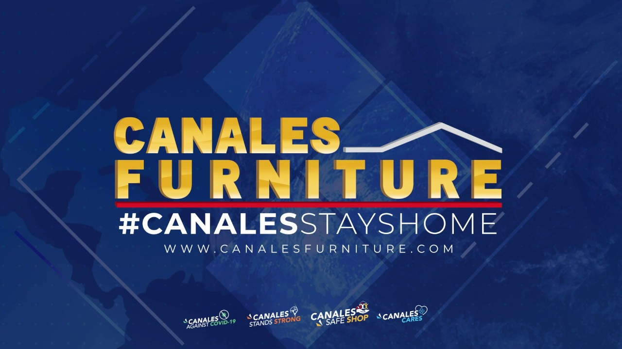 Canales Furniture  Now Open To Public #CanalesAgainstCOVID