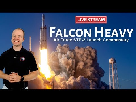 SpaceX Falcon Heavy Air Force STP-2 🔴 Live Launch Commentary