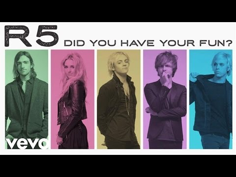 R5 - Did You Have Your Fun? (Audio Only)