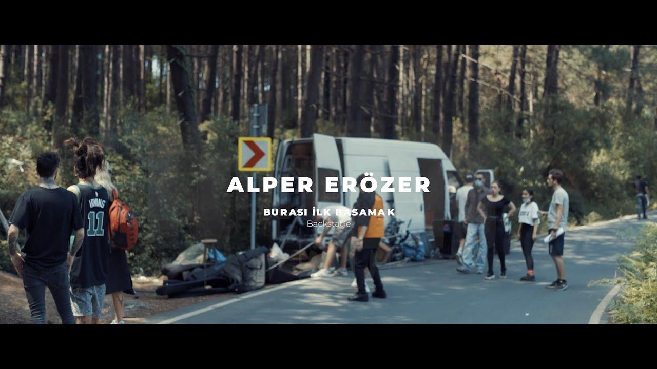 Alper Erözer - Burası İlk Basamak (Official Backstage)