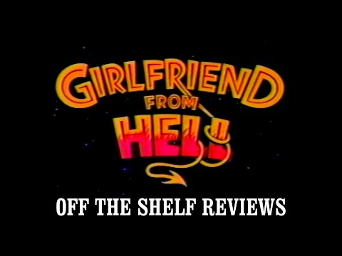 Girlfriend From Hell Review - Off The Shelf Reviews